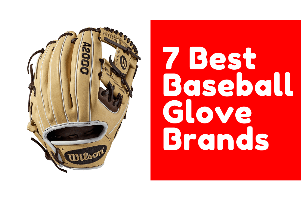 7 Best Baseball Glove Brands That Loved By Millions |