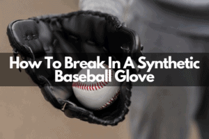 how to break in a synthetic baseball glove featured image