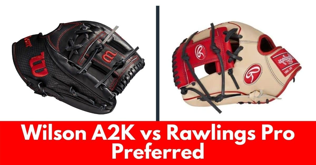 wilson a2k vs rawlings pro preferred featured image