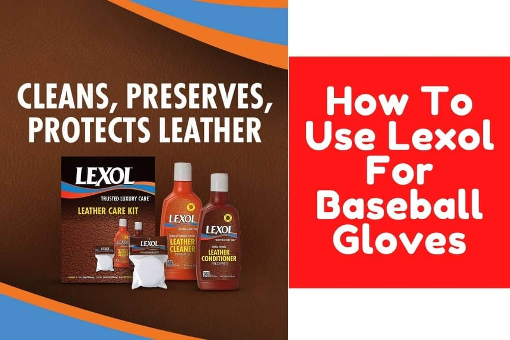 how to use lexol for baseball gloves featured image